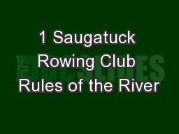 1 Saugatuck Rowing Club Rules of the River