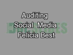 Auditing  Social  Media Felicia Best
