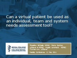 Can a virtual patient be used as an individual, team and system needs assessment tool?