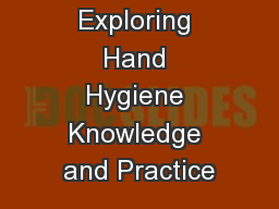 Exploring Hand Hygiene Knowledge and Practice