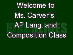 Welcome to Ms. Carver�s  AP Lang. and Composition Class