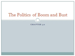 Chapter 32 The Politics of Boom and Bust