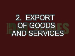 2.  EXPORT  OF GOODS AND SERVICES PowerPoint PPT Presentation