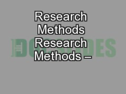 Research Methods Research Methods –