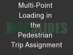 Multi-Point Loading in the Pedestrian Trip Assignment