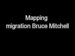 Mapping migration Bruce Mitchell