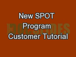 New SPOT Program Customer Tutorial