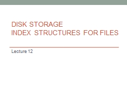 Disk storage  Index structures for files