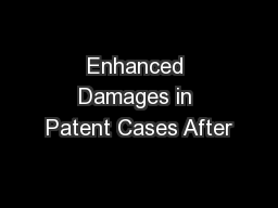 Enhanced Damages in Patent Cases After