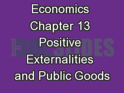 Principles of Economics Chapter 13 Positive Externalities and Public Goods