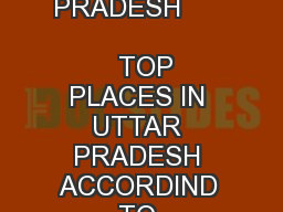 YEARWISE TOURIST ARRIVAL IN UTTAR PRADESH                                TOP  PLACES IN UTTAR PRADESH ACCORDIND TO DOMESTIC TOURIST ARRIVAL S