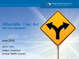 Affordable Care Act ARE YOU PREPARED?