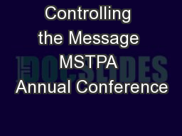 Controlling the Message MSTPA Annual Conference