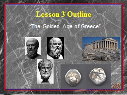 """Lesson 3 Outline """"The Golden Age of Greece"""""""