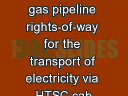 Dual use of future natural gas pipeline rights-of-way for the transport of electricity via HTSC cab