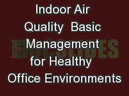 Indoor Air Quality  Basic Management for Healthy  Office Environments