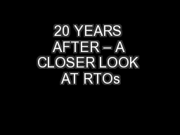 20 YEARS AFTER – A CLOSER LOOK AT RTOs