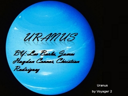 URANUS BY: Leo  Barba , James Hayden Conner, Christian Rodriguez