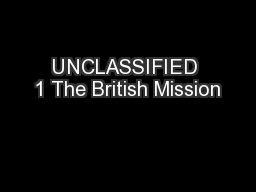 UNCLASSIFIED 1 The British Mission