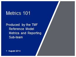 Metrics 101 Produced by the TMF Reference