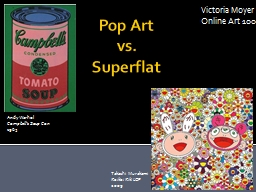 Pop Art  vs.  Superflat Victoria Moyer PowerPoint PPT Presentation