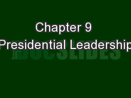 Chapter 9 Presidential Leadership