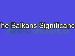 The Balkans Significance
