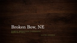 Broken Bow, NE Family medicine clerkship