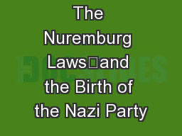 Station 6: The Nuremburg Laws	and the Birth of the Nazi Party
