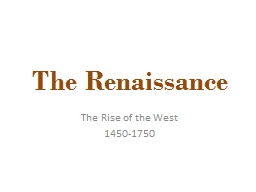 The Renaissance The Rise of the West