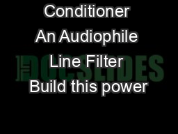 Conditioner An Audiophile Line Filter Build this power