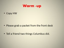 Warm -up Copy HW Please grab a packet from the front desk