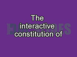The interactive constitution of