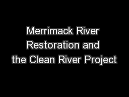 Merrimack River Restoration and the Clean River Project
