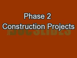Phase 2 Construction Projects