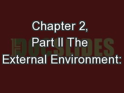 Chapter 2, Part II The External Environment: PowerPoint PPT Presentation