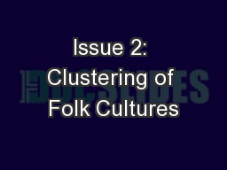 Issue 2: Clustering of Folk Cultures