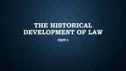 THE HISTORICAL DEVELOPMENT OF LAW