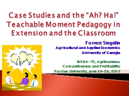 Case Studies and the �Ah? Ha!� Teachable Moment Pedagogy in Extension and the Classroom