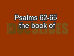 Psalms 62-65 the book of PowerPoint PPT Presentation