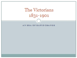An Era of Rapid Change The Victorians