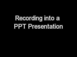 Recording into a PPT Presentation