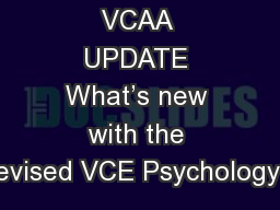 VCAA UPDATE What's new with the revised VCE Psychology?