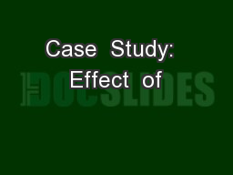 Case  Study:  Effect  of
