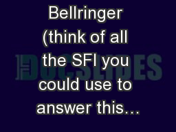 Verbal Vomit Bellringer (think of all the SFI you could use to answer this�