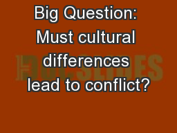 Big Question: Must cultural differences lead to conflict?