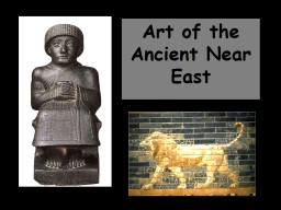 Art of the Ancient Near East PowerPoint PPT Presentation