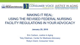 MAKING IT REAL:  USING THE REVISED FEDERAL NURSING FACILITY REGULATIONS IN YOUR ADVOCACY