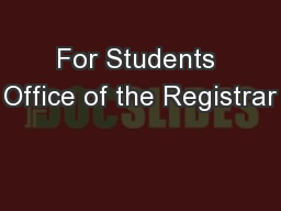 For Students Office of the Registrar