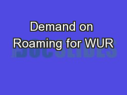 Demand on Roaming for WUR